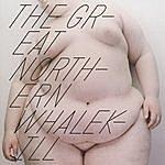 Minus The Great Northern Whalekill