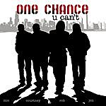 One Chance U Can't (Single)