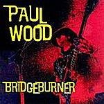 Paul Wood Bridge Burner
