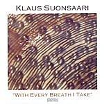 Klaus Suonsaari With Every Breath I Take
