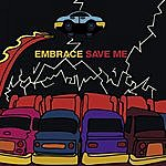 Embrace Save Me (5-Track Maxi-Single)