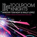 Tom Novy Toolroom Knights