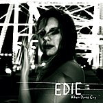 Edie When Doves Cry/Walk With You
