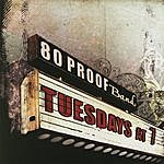 80 Proof Tuesdays At 7