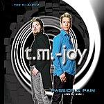 T.M. Joy Passion And Pain