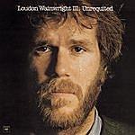 Loudon Wainwright III Unrequited
