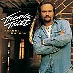 Travis Tritt Strong Enough