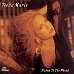 Teena Marie Naked To The World