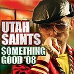 Utah Saints Something Good '08 (6-Track Maxi-Single)
