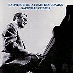 Ralph Sutton Ralph Sutton At Cafe Des Copains
