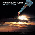 Richard 'Groove' Holmes Dancing In The Sun