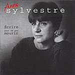 Anne Sylvestre Dans La Vie En Vrai/Ecrire Pour Ne Pas Mourir