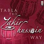 Ustad Zakir Hussain Tabla: The Zakir Hussain Way