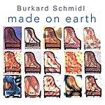 Burkard Schmidl Made On Earth