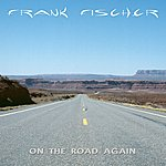 Frank Fischer On The Road Again