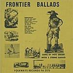 Pete Seeger Frontier Ballads