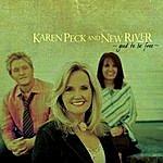 Karen Peck & New River Good To Be Free