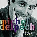 Michel Delpech Les Plus Grands Succès