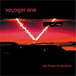 Voyager One The Future Is Obsolete (Single)