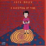 Jack Bruce A Question Of Time