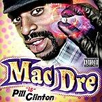Mac Dre Mac Dre 'Is' Pill Clinton (Parental Advisory)