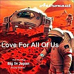 Astronaut 7 Love For All Of Us (Single)