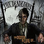 The Deadlines The Death And Life Of...