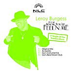 Leroy Burgess Let Me Know You're Feel'n Me (4-Track Maxi-Single)