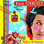 Alain Schneider Midi A 14 Heures