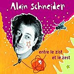 Alain Schneider Entre Le Zist Et Le Zest