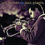 Art Farmer Art Farmer And The Jazz Giants