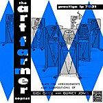 Art Farmer Septet The Art Farmer Septet Plays The Arrangements And Compositions Of Gigi Gryce & Quincy