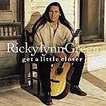 Ricky Lynn Gregg Get A Little Closer
