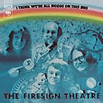 The Firesign Theatre I Think We're All Bozos On This Bus