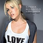 Natasha Bedingfield Love Like This (Single)
