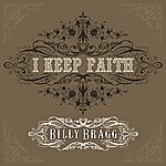 Billy Bragg I Keep Faith (3-Track Maxi-Single)