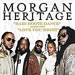 Morgan Heritage Raid Rootz Dance/Love You Right