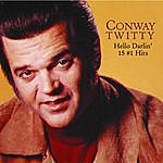 Conway Twitty Hello Darlin': 15 #1 Hits