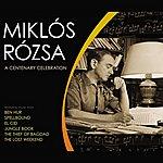 Miklós Rózsa Miklós Rózsa: A Centenary Celebration