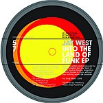Jay West Into The Land Of Funk EP