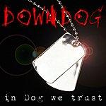 DownDog In Dog We Trust