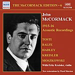 John McCormack McCormack Edition, Vol.6: The Acoustic Recordings (1915-1916)