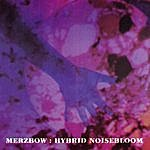 Merzbow Hybrid Noisebloom