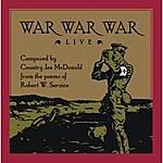 Country Joe McDonald War War War Live