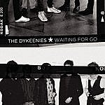 The Dykeenies Waiting For Go/Days Don't Slow Down