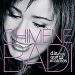 Chimène Badi Dis-Moi Que Tu M'aimes