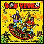 Don Pedro & Ses Dromadaires Le Chapeau De Don Pedro