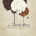 Bethany Dillon In Christ Alone: Modern Hymns Of Worship