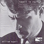 William Kapell Kapell In Recital: Beethoven, Shostakovich, Mussorgsky, Bach/Busoni