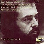 Paul Jacobs The Legendary Busoni Recordings & Works By Bach, Bartók, Brahms, Messiaen, Stravinsky